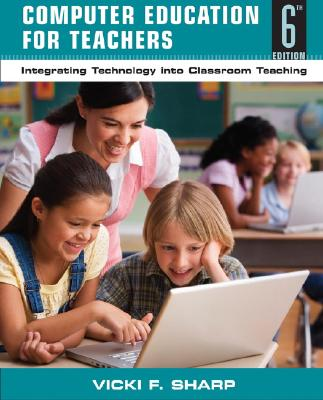 Computer Education for Teachers By Sharp, Vicki F.