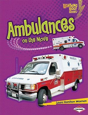 Ambulances on the Move By Boothroyd, Jennifer