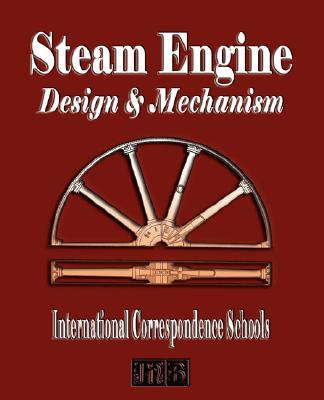 Steam Engine Design and Mechanism By International Correspondence Schools